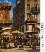 Carabain Jacques Francois - Piazza Delle Erbe Verona 2 - Belgian ... Стоковое фото, фотограф Artepics / age Fotostock / Фотобанк Лори