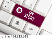 Word writing text My Story. Business photo showcasing the things or... Стоковое фото, фотограф Zoonar.com/Artur Szczybylo / easy Fotostock / Фотобанк Лори