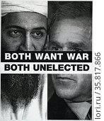 Black and White poster titled 'Both want war, both unelected' with portraits of Osama Bin Laden and George W. Bush Jr. Редакционное фото, агентство World History Archive / Фотобанк Лори