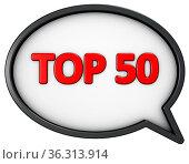 Top fünfzig - text in sprechblase - 3d rendering. Стоковое фото, фотограф Zoonar.com/jörg röse-oberreich / easy Fotostock / Фотобанк Лори