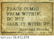 Peace come from within - famous Buddha quote printed on grunge vintage... Стоковое фото, фотограф Zoonar.com/Yury Zap / easy Fotostock / Фотобанк Лори