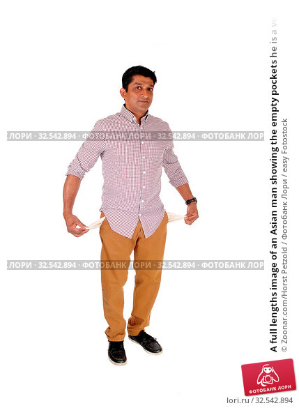 Купить «A full lengths image of an Asian man showing the empty pockets he is a very poor man, isolated for white background», фото № 32542894, снято 9 декабря 2019 г. (c) easy Fotostock / Фотобанк Лори
