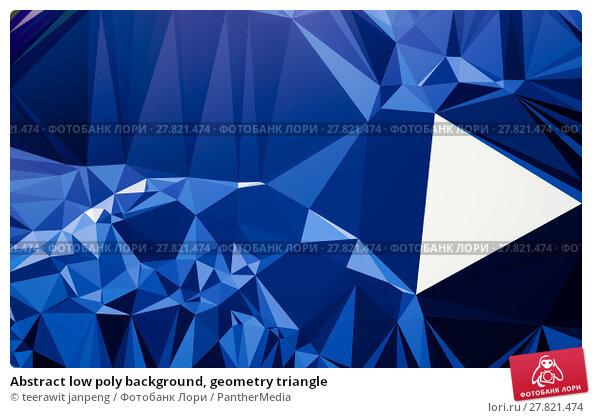 Купить «Abstract low poly background, geometry triangle», фото № 27821474, снято 21 октября 2018 г. (c) PantherMedia / Фотобанк Лори