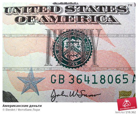 Американские деньги, фото № 218362, снято 22 февраля 2017 г. (c) ElenArt / Фотобанк Лори