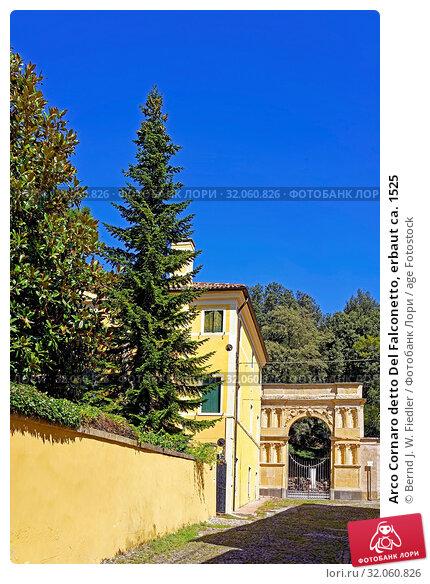 Arco Cornaro detto Del Falconetto, erbaut ca. 1525. Стоковое фото, фотограф Bernd J. W. Fiedler / age Fotostock / Фотобанк Лори