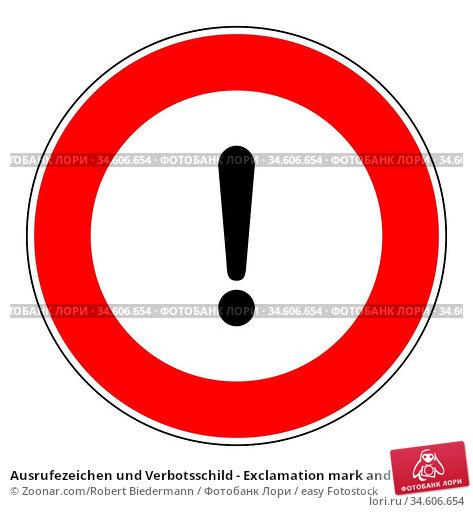 Ausrufezeichen und Verbotsschild - Exclamation mark and prohibition... Стоковое фото, фотограф Zoonar.com/Robert Biedermann / easy Fotostock / Фотобанк Лори