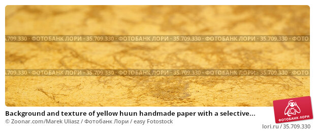 Background and texture of yellow huun handmade paper with a selective... Стоковое фото, фотограф Zoonar.com/Marek Uliasz / easy Fotostock / Фотобанк Лори