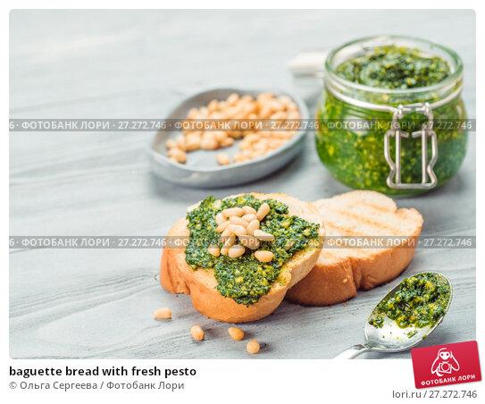 Купить «baguette bread with fresh pesto», фото № 27272746, снято 30 октября 2017 г. (c) Ольга Сергеева / Фотобанк Лори