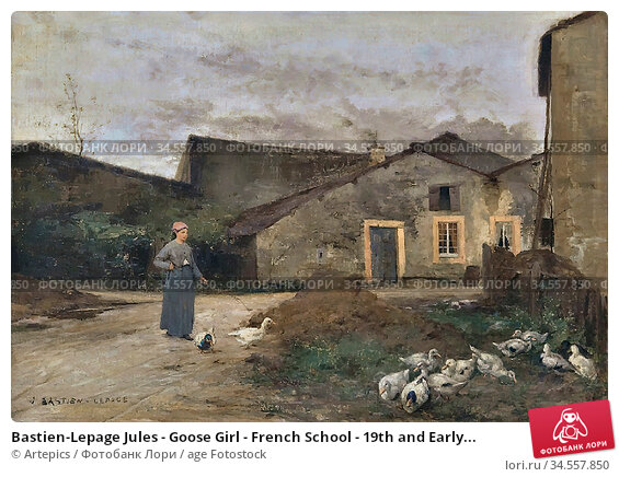 Bastien-Lepage Jules - Goose Girl - French School - 19th and Early... Редакционное фото, фотограф Artepics / age Fotostock / Фотобанк Лори