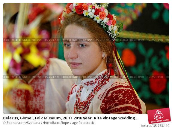 Belarus, Gomel, Folk Museum, 26.11.2016 year. Rite vintage wedding... Стоковое фото, фотограф Zoonar.com/Svetlana / age Fotostock / Фотобанк Лори