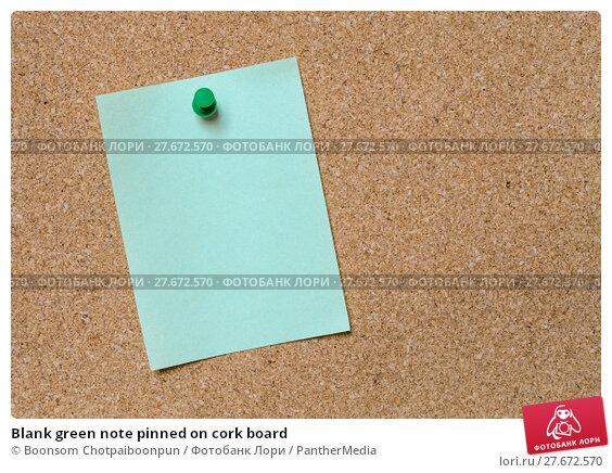 Купить «Blank green note pinned on cork board», фото № 27672570, снято 28 ноября 2018 г. (c) PantherMedia / Фотобанк Лори