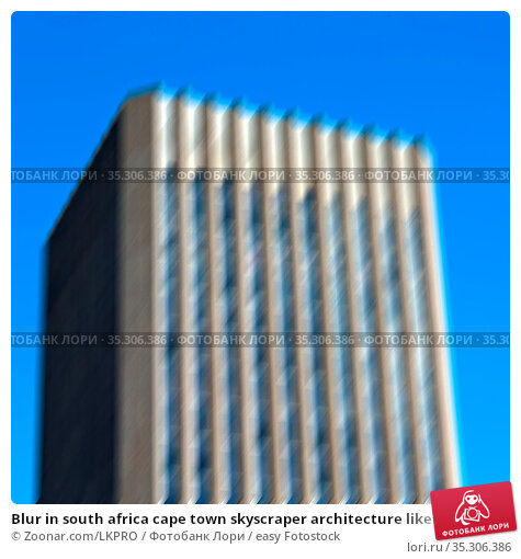 Blur in south africa cape town skyscraper architecture like texture... Стоковое фото, фотограф Zoonar.com/LKPRO / easy Fotostock / Фотобанк Лори