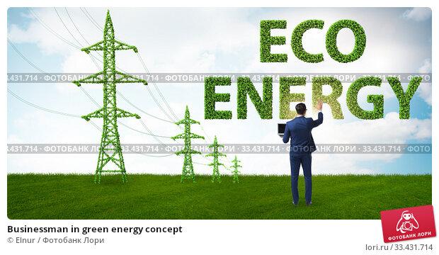 Купить «Businessman in green energy concept», фото № 33431714, снято 2 апреля 2020 г. (c) Elnur / Фотобанк Лори