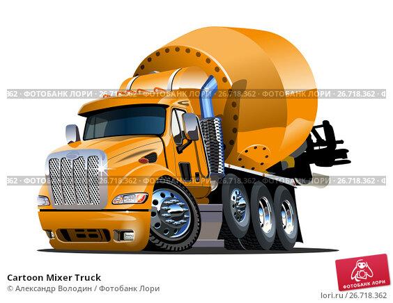 Купить «Cartoon Mixer Truck», иллюстрация № 26718362 (c) Александр Володин / Фотобанк Лори