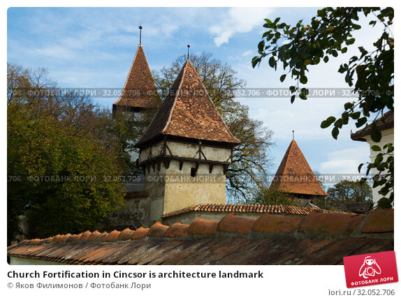 Church Fortification in Cincsor is architecture landmark (2017 год). Стоковое фото, фотограф Яков Филимонов / Фотобанк Лори