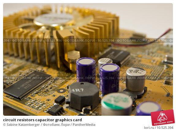 Купить «circuit resistors capacitor graphics card», фото № 10525394, снято 26 апреля 2019 г. (c) PantherMedia / Фотобанк Лори