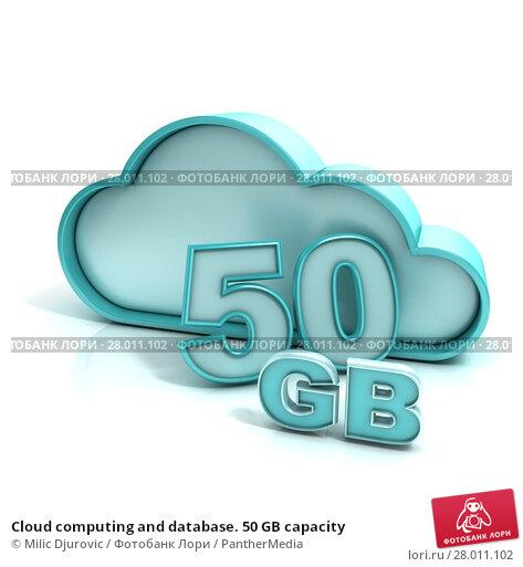 Купить «Cloud computing and database. 50 GB capacity», фото № 28011102, снято 19 ноября 2018 г. (c) PantherMedia / Фотобанк Лори