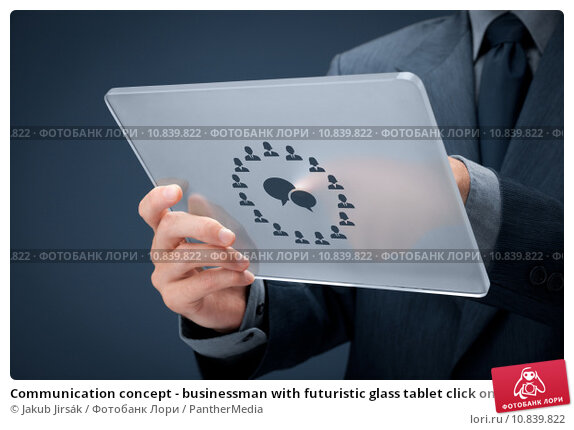 Купить «Communication concept - businessman with futuristic glass tablet click on discussion icon (speech bubbles).», фото № 10839822, снято 19 апреля 2019 г. (c) PantherMedia / Фотобанк Лори