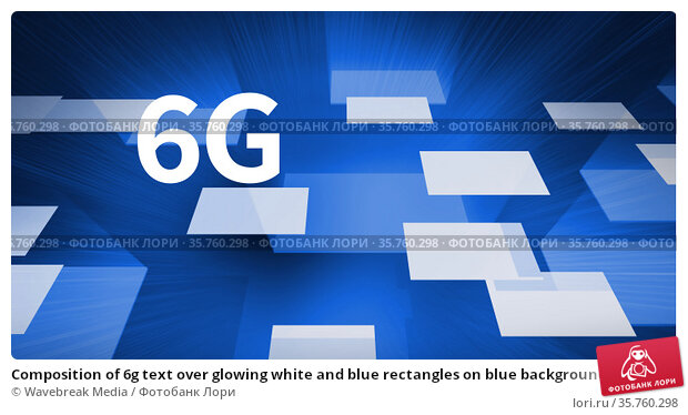 Composition of 6g text over glowing white and blue rectangles on blue background. Стоковое фото, агентство Wavebreak Media / Фотобанк Лори