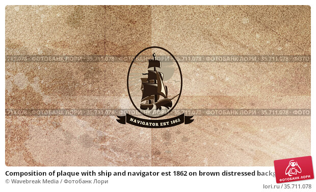Composition of plaque with ship and navigator est 1862 on brown distressed background. Стоковое фото, агентство Wavebreak Media / Фотобанк Лори
