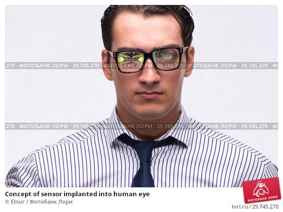 Купить «Concept of sensor implanted into human eye», фото № 29745270, снято 19 апреля 2019 г. (c) Elnur / Фотобанк Лори
