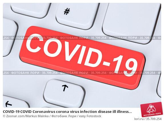 COVID-19 COVID Coronavirus corona virus infection disease ill illness... Стоковое фото, фотограф Zoonar.com/Markus Mainka / easy Fotostock / Фотобанк Лори