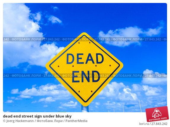 Купить «dead end street sign under blue sky», фото № 27843242, снято 24 февраля 2018 г. (c) PantherMedia / Фотобанк Лори