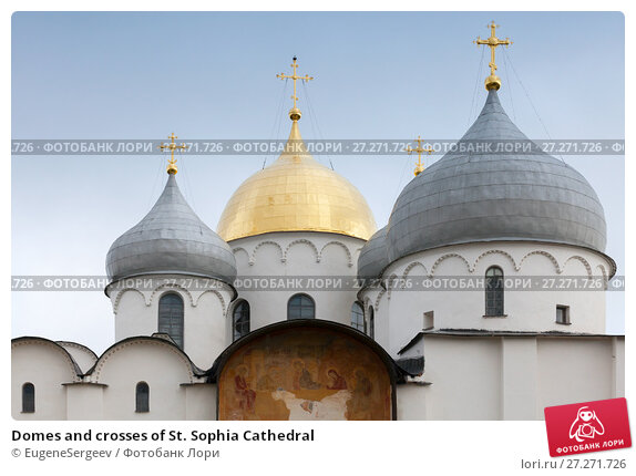 Купить «Domes and crosses of St. Sophia Cathedral», фото № 27271726, снято 30 июля 2016 г. (c) Евгений Сергеев / Фотобанк Лори