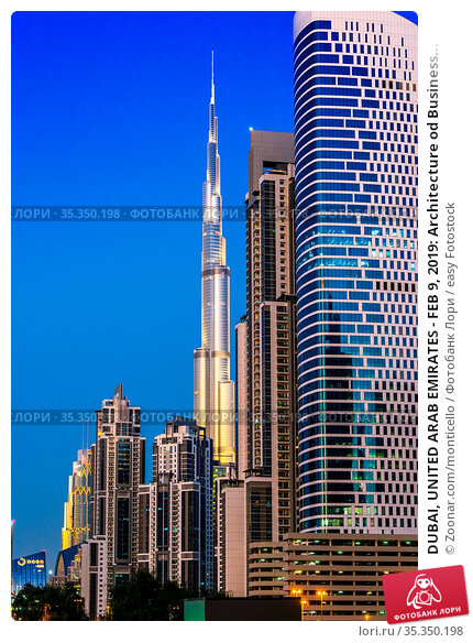 DUBAI, UNITED ARAB EMIRATES - FEB 9, 2019: Architecture od Business... Стоковое фото, фотограф Zoonar.com/monticello / easy Fotostock / Фотобанк Лори