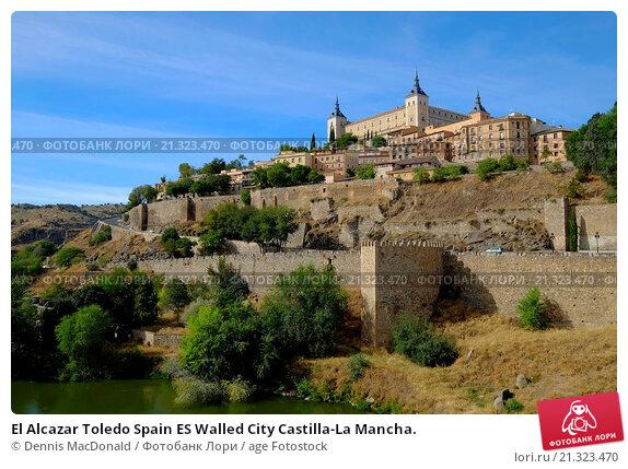 Купить «El Alcazar Toledo Spain ES Walled City Castilla-La Mancha.», фото № 21323470, снято 23 сентября 2015 г. (c) age Fotostock / Фотобанк Лори