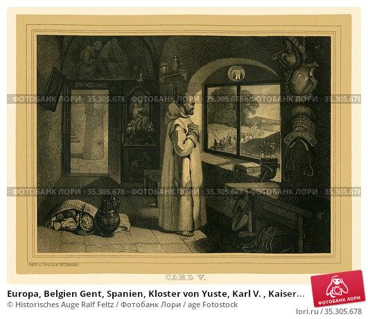 Europa, Belgien Gent, Spanien, Kloster von Yuste, Karl V. , Kaiser... Редакционное фото, фотограф Historisches Auge Ralf Feltz / age Fotostock / Фотобанк Лори