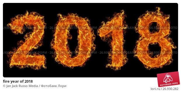 fire year of 2018, иллюстрация № 26930282 (c) Jan Jack Russo Media / Фотобанк Лори