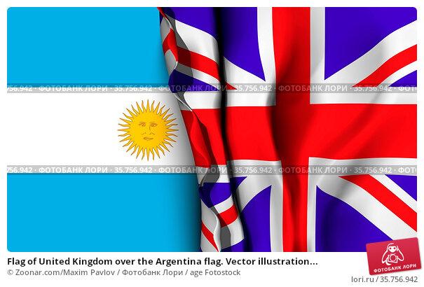Flag of United Kingdom over the Argentina flag. Vector illustration... Стоковое фото, фотограф Zoonar.com/Maxim Pavlov / age Fotostock / Фотобанк Лори