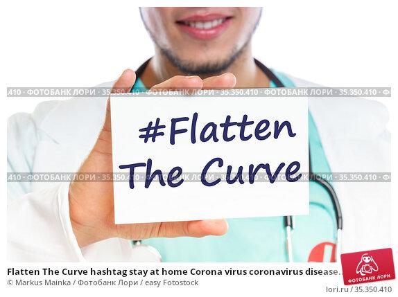 Flatten The Curve hashtag stay at home Corona virus coronavirus disease... Стоковое фото, фотограф Markus Mainka / easy Fotostock / Фотобанк Лори