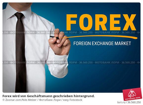 Forex wird von Geschäftsmann geschrieben hintergrund. Стоковое фото, фотограф Zoonar.com/Nils Melzer / easy Fotostock / Фотобанк Лори