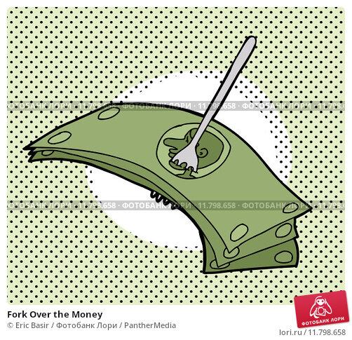 Купить «Fork Over the Money», иллюстрация № 11798658 (c) PantherMedia / Фотобанк Лори