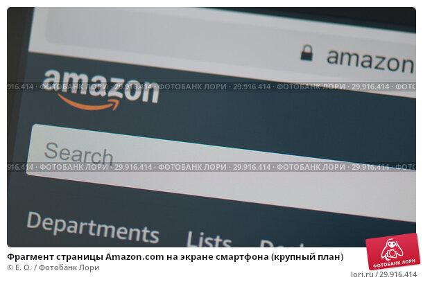 Купить «Фрагмент страницы Amazon.com на экране смартфона (крупный план)», фото № 29916414, снято 9 февраля 2019 г. (c) Екатерина Овсянникова / Фотобанк Лори