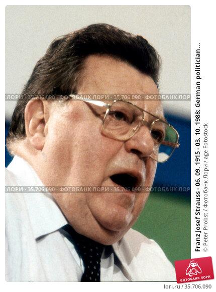Franz Josef Strauss - 06. 09. 1915 - 03. 10. 1988: German politician... Редакционное фото, фотограф Peter Probst / age Fotostock / Фотобанк Лори
