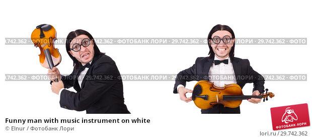 Купить «Funny man with music instrument on white», фото № 29742362, снято 30 ноября 2013 г. (c) Elnur / Фотобанк Лори