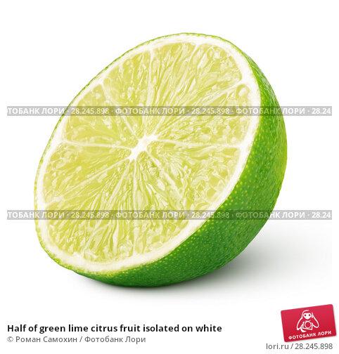 Купить «Half of green lime citrus fruit isolated on white», фото № 28245898, снято 7 марта 2018 г. (c) Роман Самохин / Фотобанк Лори