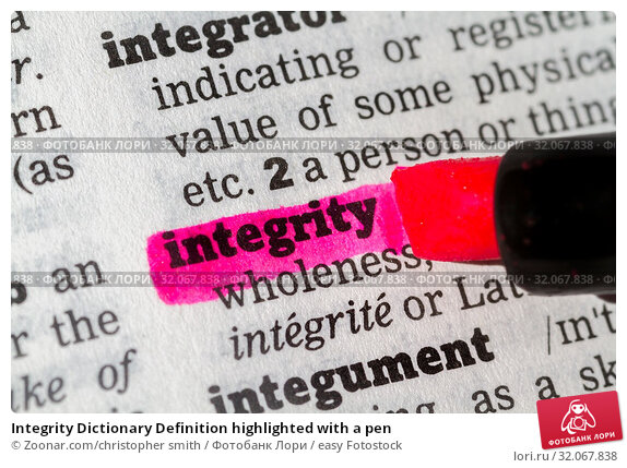 Integrity Dictionary Definition highlighted with a pen. Стоковое фото, фотограф Zoonar.com/christopher smith / easy Fotostock / Фотобанк Лори