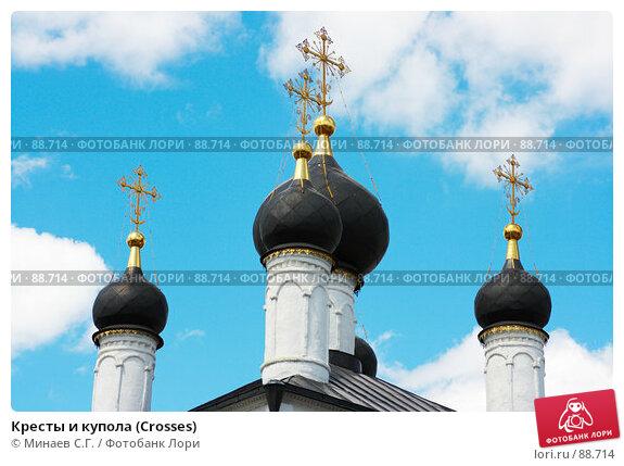 Кресты и купола (Crosses), фото № 88714, снято 12 июня 2007 г. (c) Минаев С.Г. / Фотобанк Лори