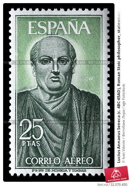 Lucius Annaeus Seneca (c. 4BC-65AD), Roman Stoic philosopher, statesman, dramatist, postage stamp, Spain, 1966. (2011 год). Редакционное фото, фотограф Ivan Vdovin / age Fotostock / Фотобанк Лори