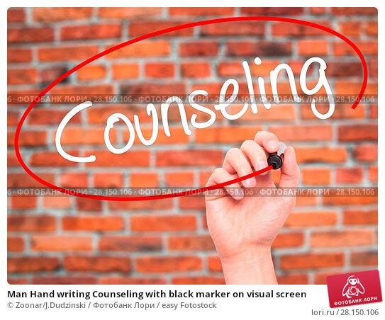 Купить «Man Hand writing Counseling with black marker on visual screen», фото № 28150106, снято 22 июня 2018 г. (c) easy Fotostock / Фотобанк Лори