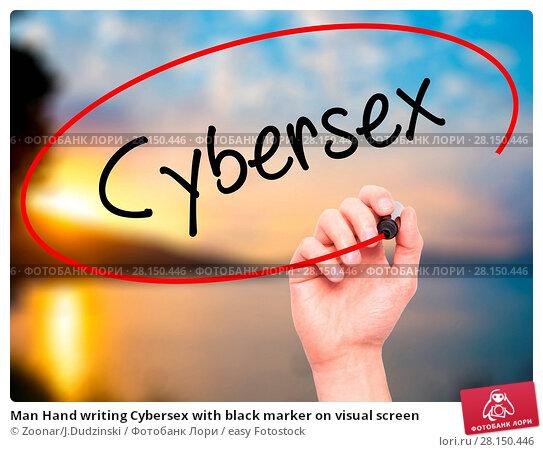 Купить «Man Hand writing Cybersex with black marker on visual screen», фото № 28150446, снято 19 июня 2018 г. (c) easy Fotostock / Фотобанк Лори
