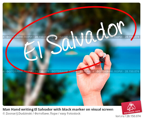 Купить «Man Hand writing El Salvador with black marker on visual screen», фото № 28150074, снято 20 июня 2018 г. (c) easy Fotostock / Фотобанк Лори
