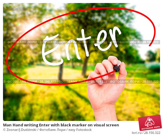 Купить «Man Hand writing Enter with black marker on visual screen», фото № 28150322, снято 21 июня 2018 г. (c) easy Fotostock / Фотобанк Лори