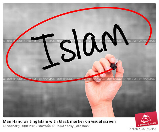 Купить «Man Hand writing Islam with black marker on visual screen», фото № 28150454, снято 19 июня 2018 г. (c) easy Fotostock / Фотобанк Лори