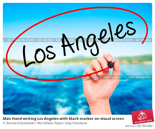 Купить «Man Hand writing Los Angeles with black marker on visual screen», фото № 28150082, снято 19 июня 2018 г. (c) easy Fotostock / Фотобанк Лори