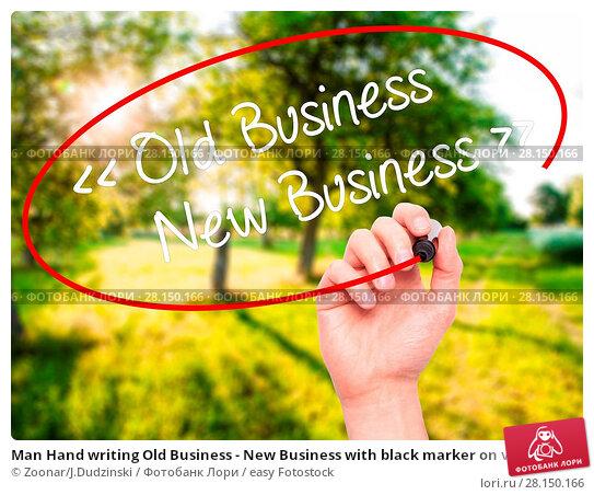 Купить «Man Hand writing Old Business - New Business with black marker on visual screen», фото № 28150166, снято 18 июня 2018 г. (c) easy Fotostock / Фотобанк Лори